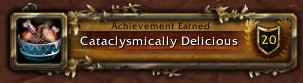 Cataclysmically Delicious Achievement