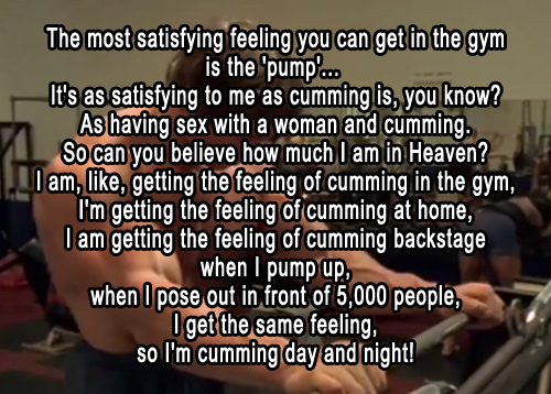 Arnold Schwarzenegger also knows a thing or two about pumping. Ask his housekeeper.