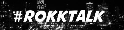 Rokk Talk